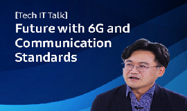 [Tech IT Talk] Future with 6G and Communication Standards